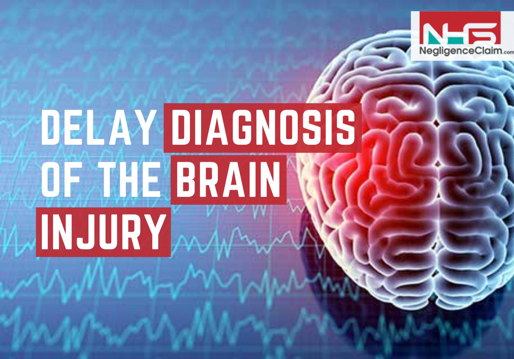 Delay Diagnosis Of The Brain Injury